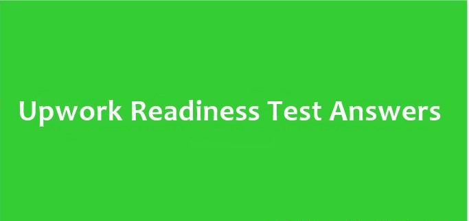 pwork Readiness Test Questions Answers 2020 Upwork readiness test 5